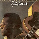 Bobby Womack Lookin For A Love Again