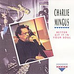 Charles Mingus Better Git It Your Soul (Live)