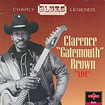 Clarence 'Gatemouth' Brown Charly Blues Legends Live, Vol.5: Clarence 'Gatemouth' Brown Live