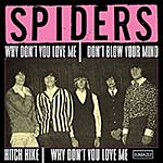The Spiders Why Don't You Love Me (4-Track Maxi-Single)