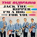 The Surfaris Jack The Ripper/I'm A Hog For You