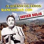 Javier Solís 15 Autenticos Exitos Rancheros