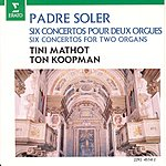 Ton Koopman Concertos For Two Organs Nos.1-6