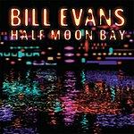 Bill Evans Half Moon Bay