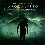James Horner Apocalypto: Original Soundtrack