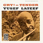 Yusef Lateef Cry! - Tender (Remastered)