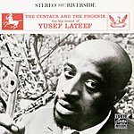 Yusef Lateef The Centaur And The Phoenix (Remastered)