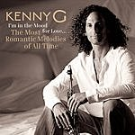 Kenny G I'm In The Mood For Love...The Most Romantic Melodies Of All Time