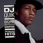 DJ Quik Born And Raised In Compton: The Greatest Hits (Parental Advisory)