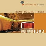 Rosemary Clooney Come On A My House: The Very Best Of Rosemary Clooney - Jazz Signature Series
