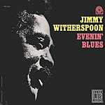 Jimmy Witherspoon Evenin' Blues
