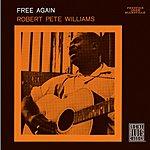 Robert Pete Williams Free Again
