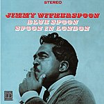 Jimmy Witherspoon Blue Spoon/Spoon In London