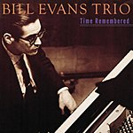 Bill Evans Trio Time Remembered (Remastered)