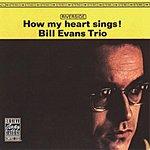 Bill Evans Trio How My Heart Sings!