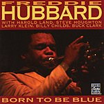 Freddie Hubbard Born To Be Blue (Remastered)