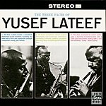 Yusef Lateef The Three Faces Of Yusef Lateef