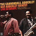 Cannonball Adderley What Is This Thing Called Soul - Live In Europe