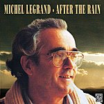 Michel Legrand After The Rain