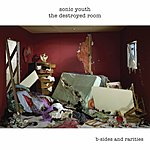 Sonic Youth The Destroyed Room: B-Sides & Rarities