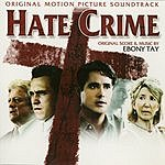 Ebony Tay Hate Crime: Original Motion Picture Soundtrack