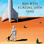 Tom Petty Flirting With Time