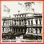 Okkervil River The President's Dead/The Room I'm Hiding In