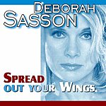Deborah Sasson Spread Out Your Wings