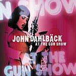 John Dahlbäck At The Gun Show