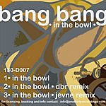 The Bang Bang In The Bowl (3-Track Maxi-Single)