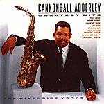 Cannonball Adderley Cannonball Adderley: Greatest Hits