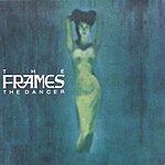 The Frames The Dancer (3-Track Maxi-Single)