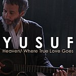 Yusuf Islam Heaven/Where True Love Goes (Live At The Old Vic Theatre)