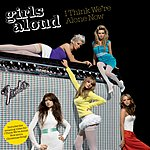 Girls Aloud I Think We're Alone Now/Why Do It