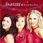 SHeDAISY Brand New Year