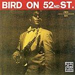 Charlie Parker Bird On 52nd Street (Remastered)