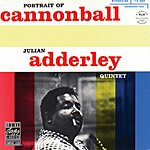 Cannonball Adderley Quintet Portrait Of Cannonball