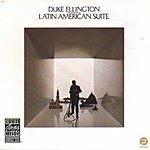 Duke Ellington & His Orchestra Latin American Suite