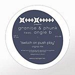 Granite & Phunk Switch On Push Play (2-Track Single)