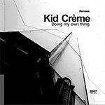 Kid Crème Doing My Own Thing - Remixes (3-Track Single)