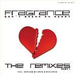 Fragrance Don't Break My Heart: The Remixes (9-Track Remix Maxi-Single)