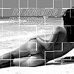 DJ Roberto K Everyday (6-Track Maxi-Single)