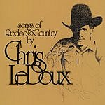 Chris LeDoux Songs Of Rodeo And Country