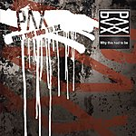 Pax Why This Had To Be (Single)