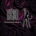 Thunder The Devil Made Me Do It/The Girl Is Alright