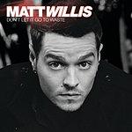 Matt Willis Don't Let It Go To Waste (3-Track Maxi-Single)