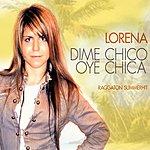 Lorena Dime Chico, Oye Chica (4-Track Maxi-Single)