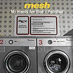 Mesh My Hands Are Tied/Petrified (5-Track Maxi-Single)