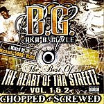 B.G. The Best Of The Heart Of Tha Streetz, Vols. 1 & 2 (Chopped & Screwed) (Parental Advisory)
