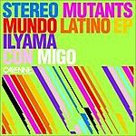Stereo Mutants Mundo Latino EP